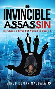 The Invincible Assassin : He Chose 5 Lives but Vowed to Spare 1