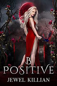 B Positive: An Enemies To Lovers Rom-Com