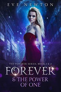 Forever & The Power of One: DOUBLE EDITION: The Forever Series, Book 1 & 2: A Vampire Reverse Harem Romance