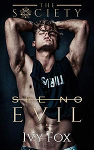 See No Evil: A Secret Society Enemies to Lovers College Romance