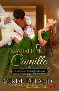 Ravishing Camille: Those Notorious Americans, Steamy Family Saga of the Gilded Age