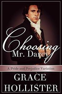 Choosing Mr. Darcy: A Pride and Prejudice Variation