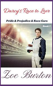 Darcy's Race to Love: A Modern Pride & Prejudice Variation