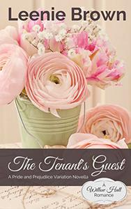 The Tenant's Guest: A Pride and Prejudice Variation Novella