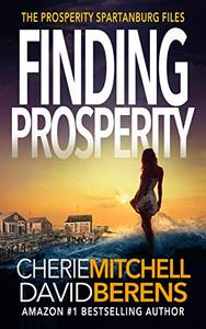 Finding Prosperity: The Prosperity Spartanburg Files Prequel