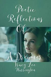 Poetic Reflections Of A Dreamer