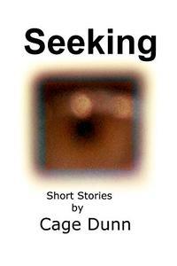 Seeking: Short Stories