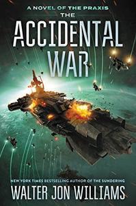 The Accidental War: A Novel