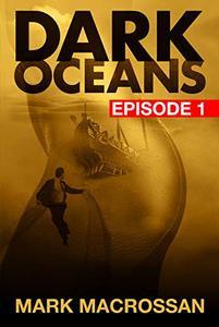 Dark Oceans Episode 1