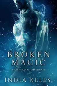 Broken Magic: The Sanctuary Chronicles