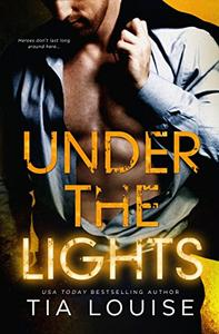 Under the Lights: A sexy story of love, loss, and survival