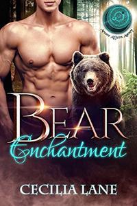 Bear Enchantment (Arcane Affairs Agency): Bear Shifter Romance