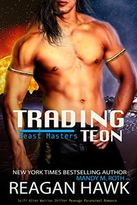 Trading Teon: Scifi Alien Warrior Shifter Paranormal Romance