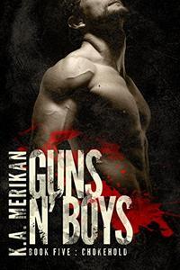 Guns n' Boys: Chokehold (Book 5)
