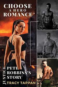 Pete Robbins's Story: A Choose A Hero Romance™