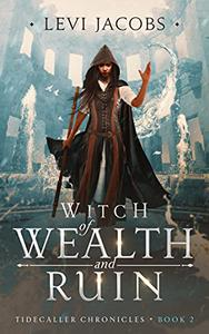 Witch of Wealth and Ruin: An Epic Fantasy Adventure