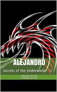Alejandro: Secrets of the Underworld ~ 2 ~