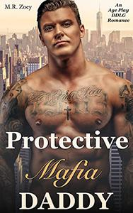 Protective Mafia Daddy - An Age Play DDLG Romance