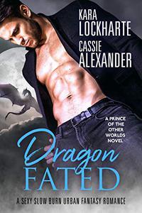 Dragon Fated: A Sexy Urban Fantasy Romance