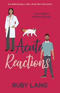 Acute Reactions: An irresistible and uplifting romance