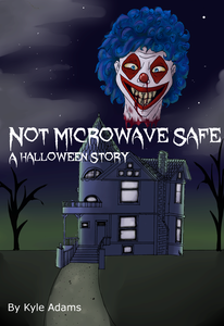 Not Microwave Safe (A Halloween Story)