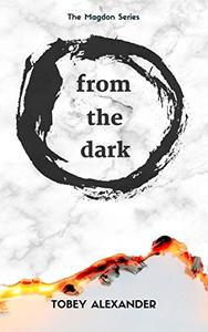 From The Dark: A Magdon Series Adventure
