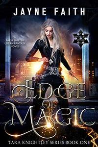 Edge of Magic: A Fae & Shifter Urban Fantasy Novel