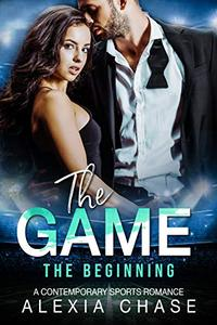 The Game - The Beginning: A Contemporary Sports Romance: A Sinfully Tempting Series - A First Look