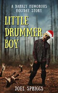 Little Drummer Boy: A Darkly Humorous Paranormal Holiday Short