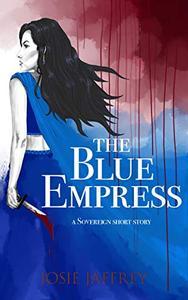 The Blue Empress: A Sovereign short story