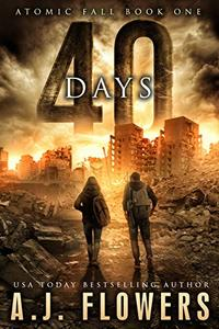 40 Days: A Post-Apocalyptic Survival Thriller