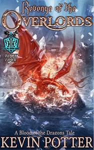 Revenge of the Overlords: Blood of the Dragons, Book Four