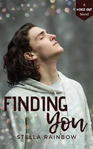 Finding You (Voice Out #1): A Hurt/Comfort Gay Romance