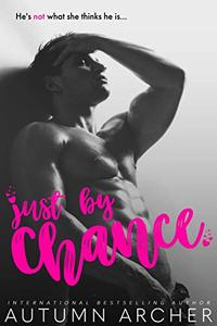 Just by Chance: A Hot Fling to Forever Romance