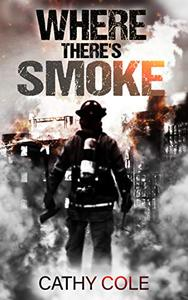 Where There's Smoke: A dark psychological thriller, which will keep you guessing until the very last page