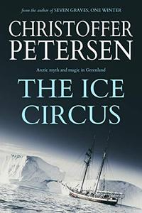 The Ice Circus: Blending Circus Showmanship with the Dark Magic of the Arctic