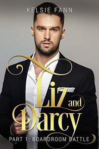 Liz and Darcy, Part 1 Boardroom Battle