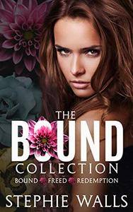 The Bound Collection: Bound, Freed, Redemption, and Reprieve
