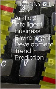Artificial Intelligent Business Environment Development Trend Prediction