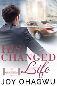 His Changed Life - Christian Inspirational Fiction - Book 6