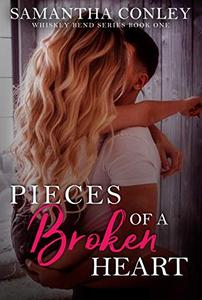 Pieces of a Broken Heart: Whiskey Bend Series Book One