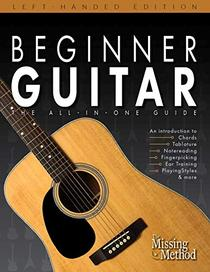 Beginner Guitar, Left-Handed Edition: The All-in-One Guide