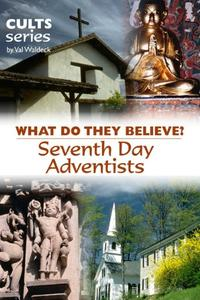 Seventh Day Adventists: What Do They Believe?