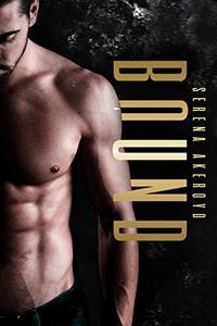 BOUND: A Dark, Mafia, Enemies-to-Lovers, MF Romance