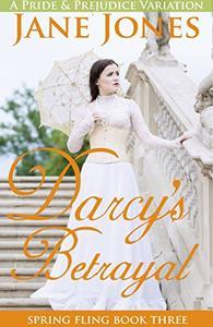 Darcy's Betrayal: A Pride and Prejudice Variation