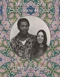 Memoirs of a Chocolate Hippie: A Trans Century Inter-racial Couple