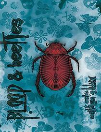 Blood and Beetles