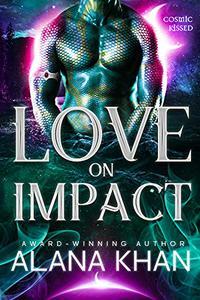 Love on Impact: An Earthbound Alien Romance