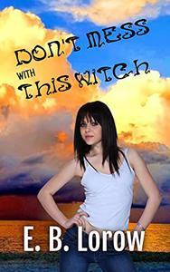 Don't Mess With This Witch: Teen witches in magical juvie because they really messed up!