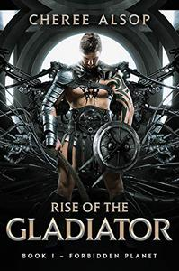 Forbidden Planet- Rise of the Gladiator Book 1